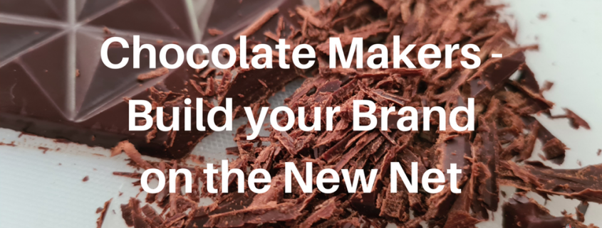 Chocolate Makers - Build your Brand on the New Net